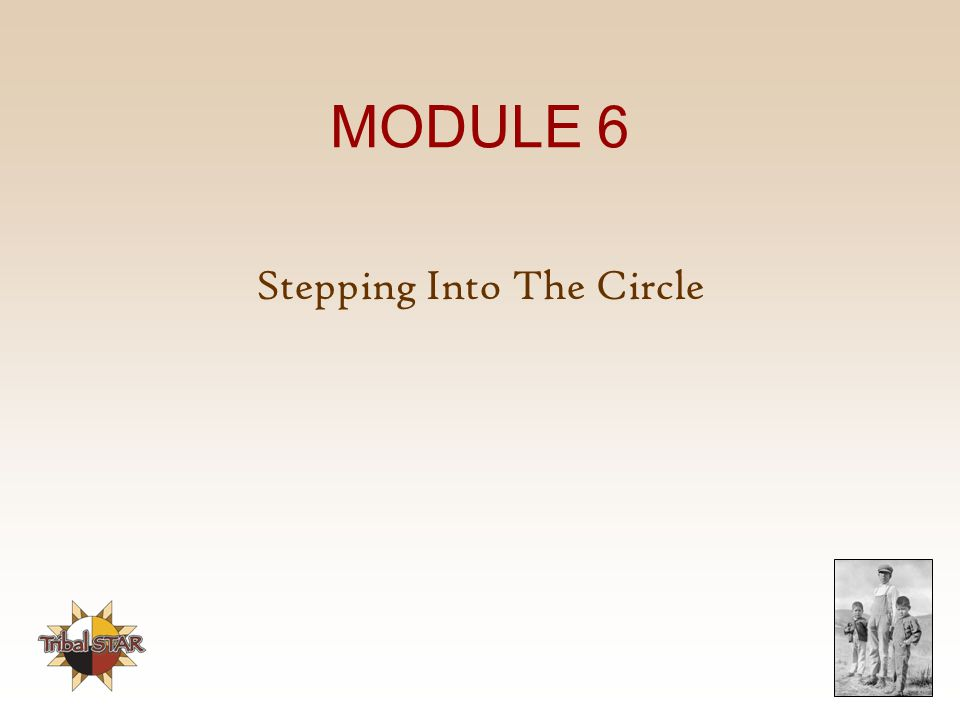 MODULE 6 Stepping Into The Circle