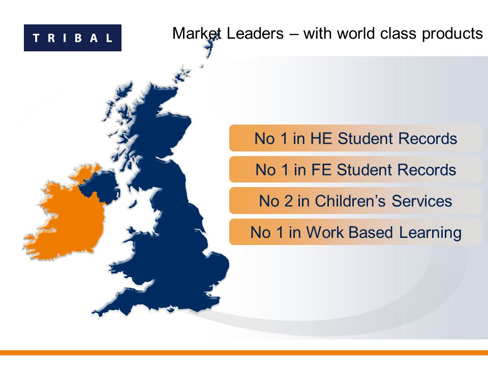 No 1 in HE Student Records No 1 in FE Student Records No 2 in Children's Services No 1 in Work Based Learning Market Leaders – with world class products
