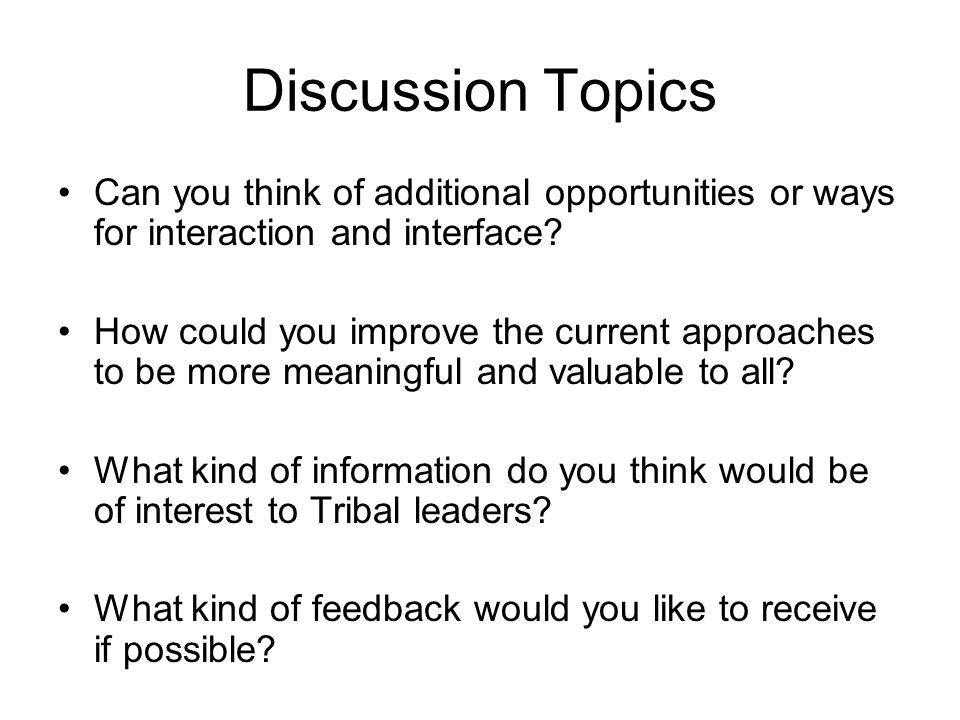 Discussion Topics Can you think of additional opportunities or ways for interaction and interface.