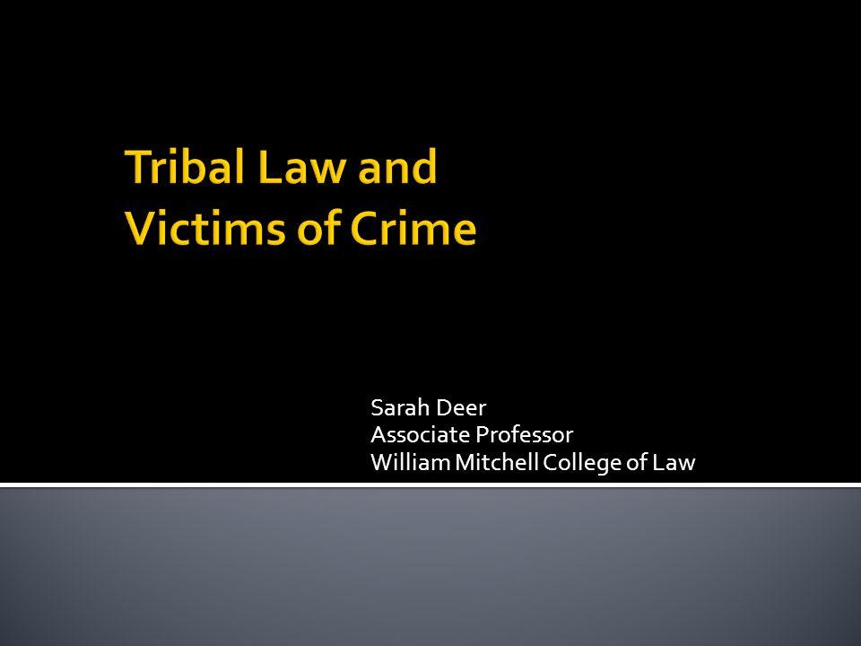 Sarah Deer Associate Professor William Mitchell College of Law