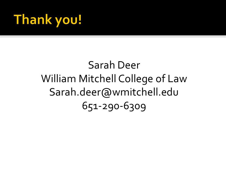 Sarah Deer William Mitchell College of Law Sarah.deer@wmitchell.edu 651-290-6309