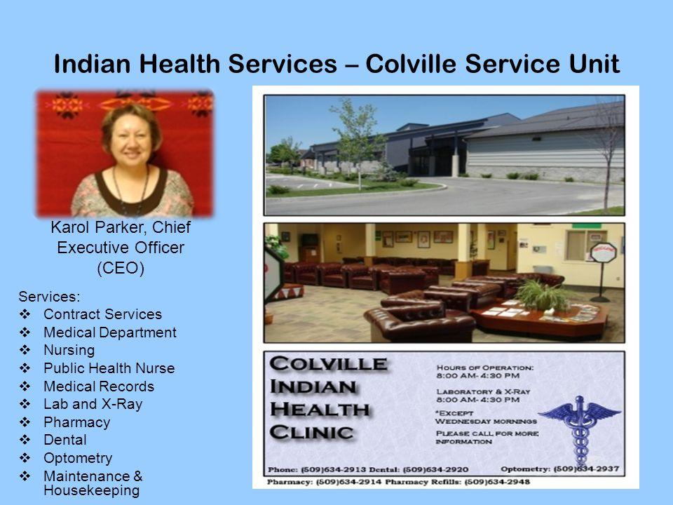 Indian Health Services – Colville Service Unit Services:  Contract Services  Medical Department  Nursing  Public Health Nurse  Medical Records 