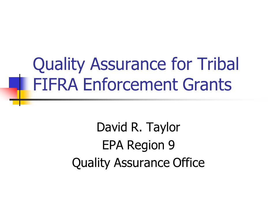 Quality Assurance for Tribal FIFRA Enforcement Grants David R.