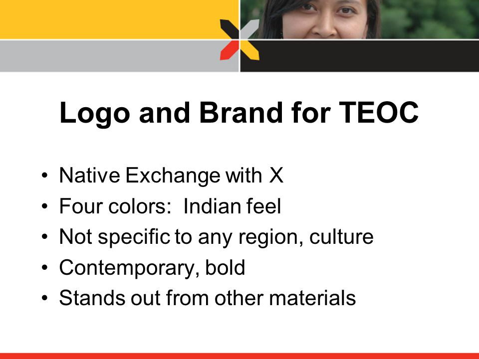 Logo and Brand for TEOC Native Exchange with X Four colors: Indian feel Not specific to any region, culture Contemporary, bold Stands out from other materials