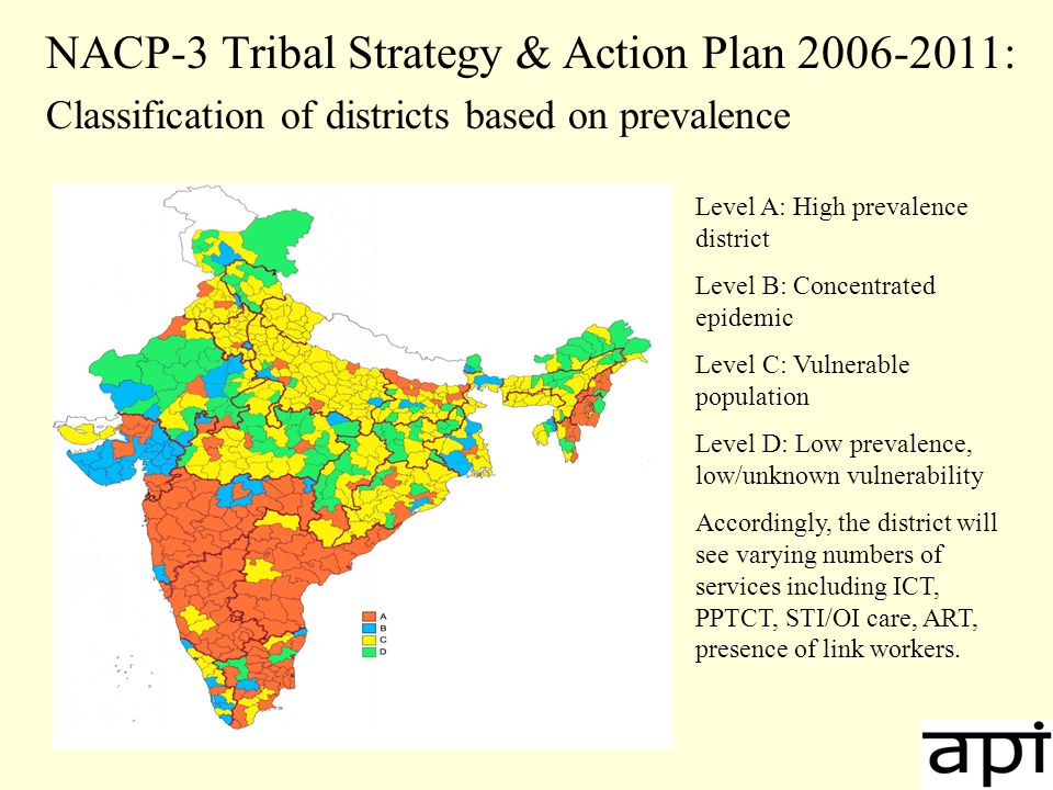 Implementation of Tribal Action Plan Mapping of vulnerable populations in collaboration with the Integrated Tribal Development Authorities (IDTAs) Translation of IEC material by Tribal Research Institutes for behavior change communication, condom promotion; referral to ICTC and ART services Compensation for travel and related expenses Targeted interventions for migrant workers Involvement of CBOs/NGOs