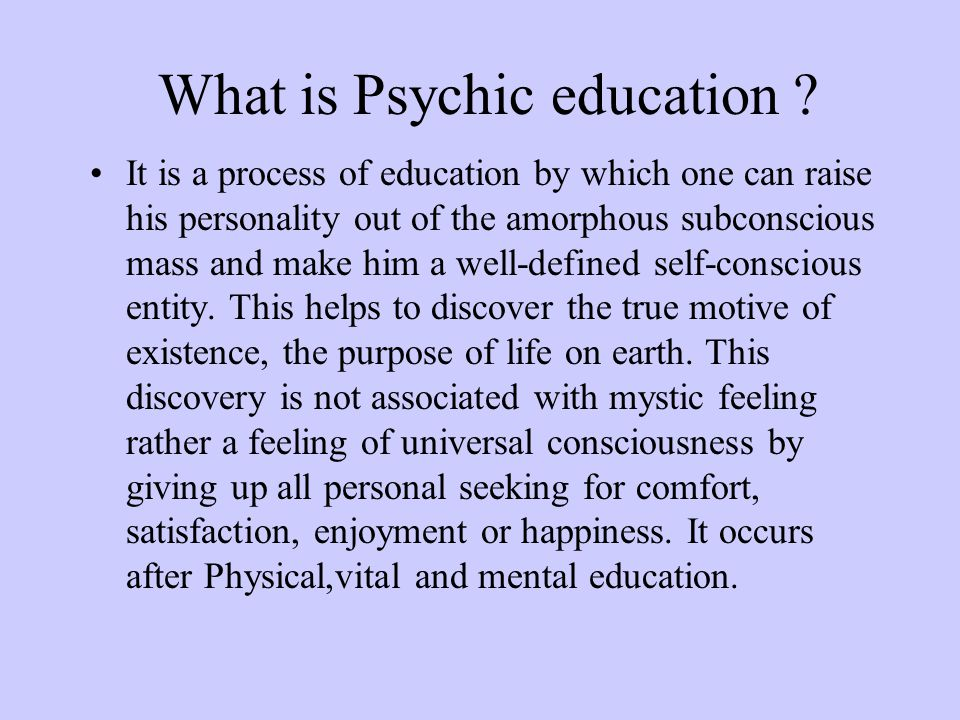 What is Psychic education .