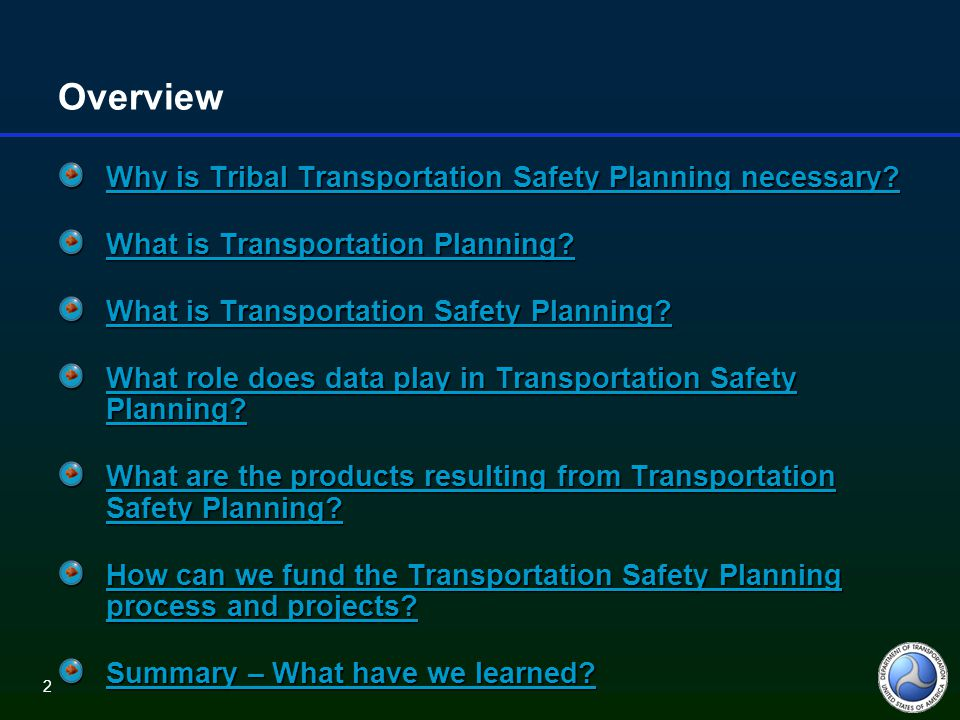 83 Tribal Transportation Safety Planning Tribal transportation safety planning can save lives and reduce injury among Native Americans
