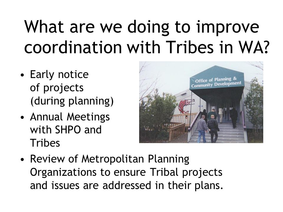 What are we doing to improve coordination with Tribes in WA.