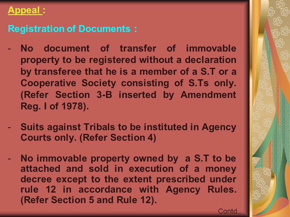 Appeal : Registration of Documents : -No document of transfer of immovable property to be registered without a declaration by transferee that he is a member of a S.T or a Cooperative Society consisting of S.Ts only.