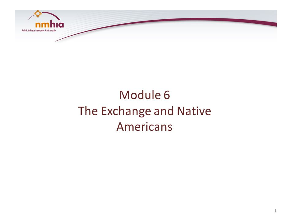 Module 6 The Exchange and Native Americans 1