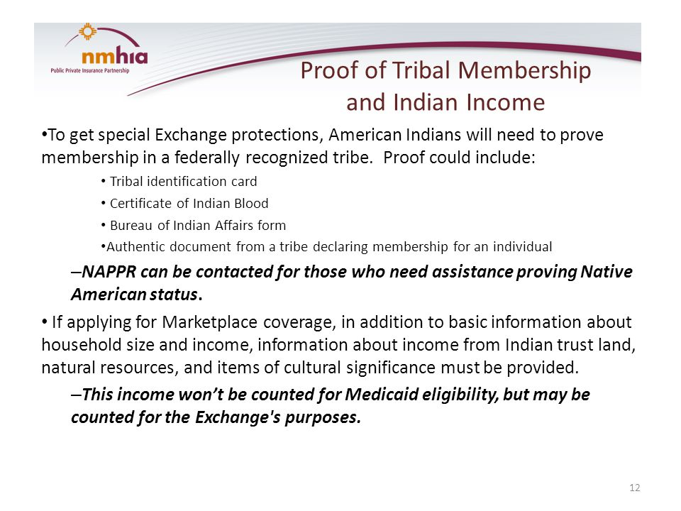 To get special Exchange protections, American Indians will need to prove membership in a federally recognized tribe. Proof could include: Tribal ident
