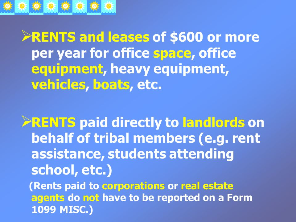  RENTS and leases of $600 or more per year for office space, office equipment, heavy equipment, vehicles, boats, etc.