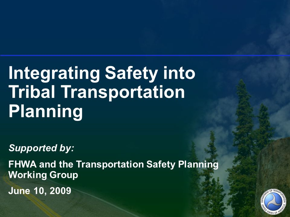 61 Tribal transportation safety planning saves lives and reduces injury among Native Americans.