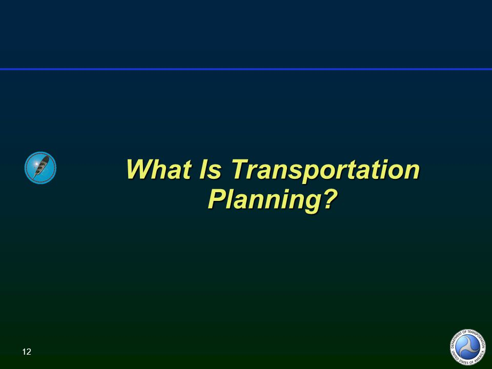 12 What Is Transportation Planning?