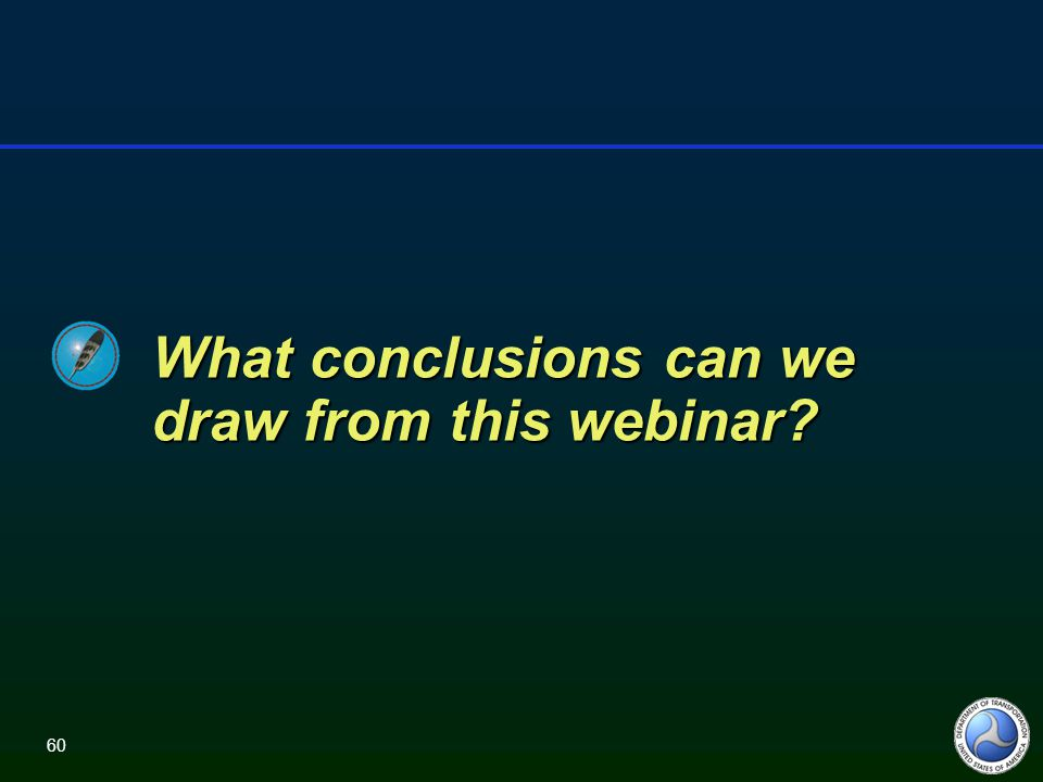 60 What conclusions can we draw from this webinar