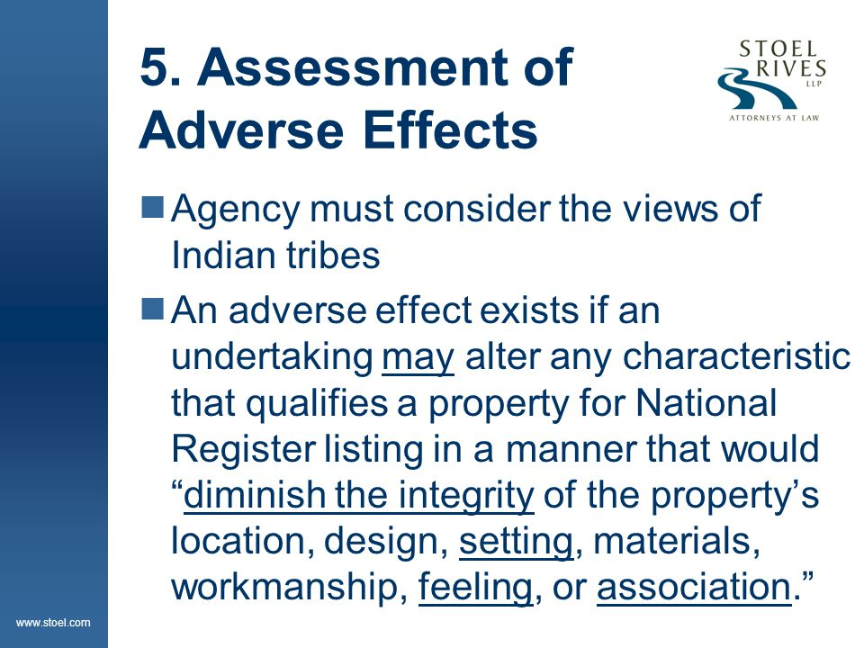 www.stoel.com Assessment of Adverse Effects  If a timely objection is made, the agency must consult with the objector or request ACHP review.