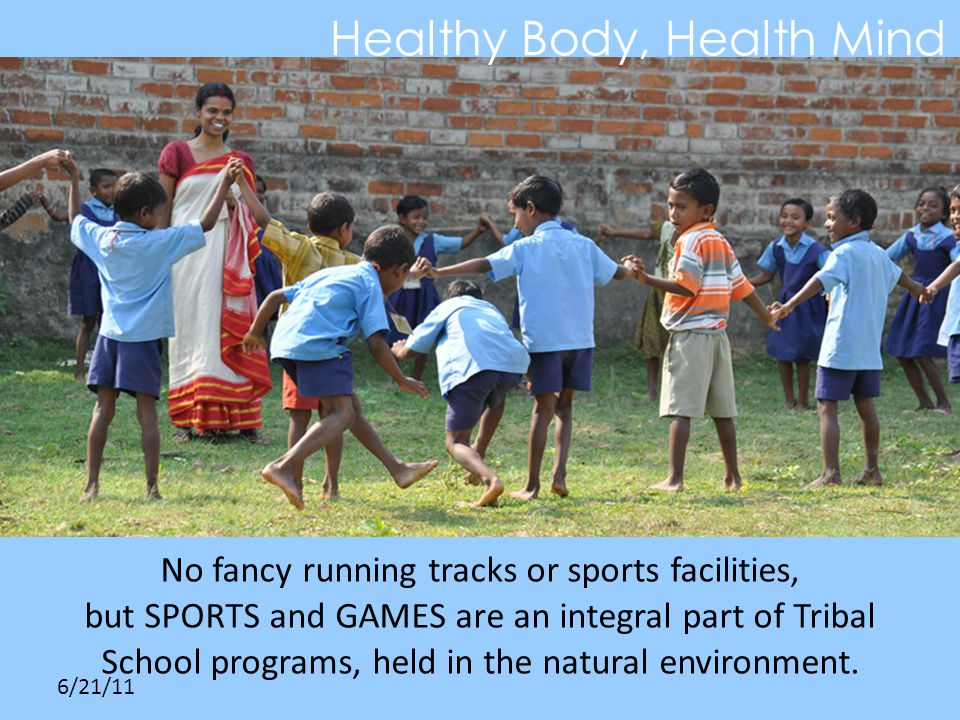 6/21/11 No fancy running tracks or sports facilities, but SPORTS and GAMES are an integral part of Tribal School programs, held in the natural environment.