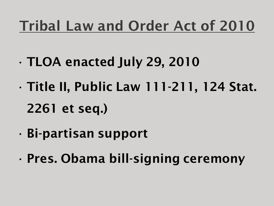 Tribal Law and Order Act of 2010  TLOA will require FBI and U.S.