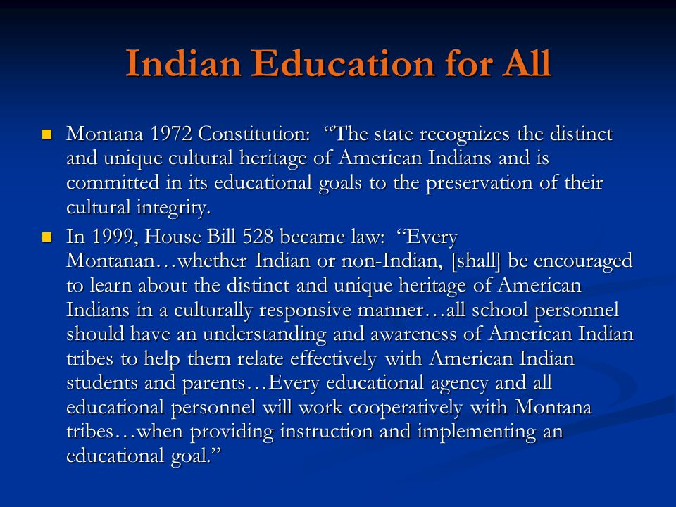 "Indian Education for All Montana 1972 Constitution: ""The state recognizes the distinct and unique cultural heritage of American Indians and is committ"