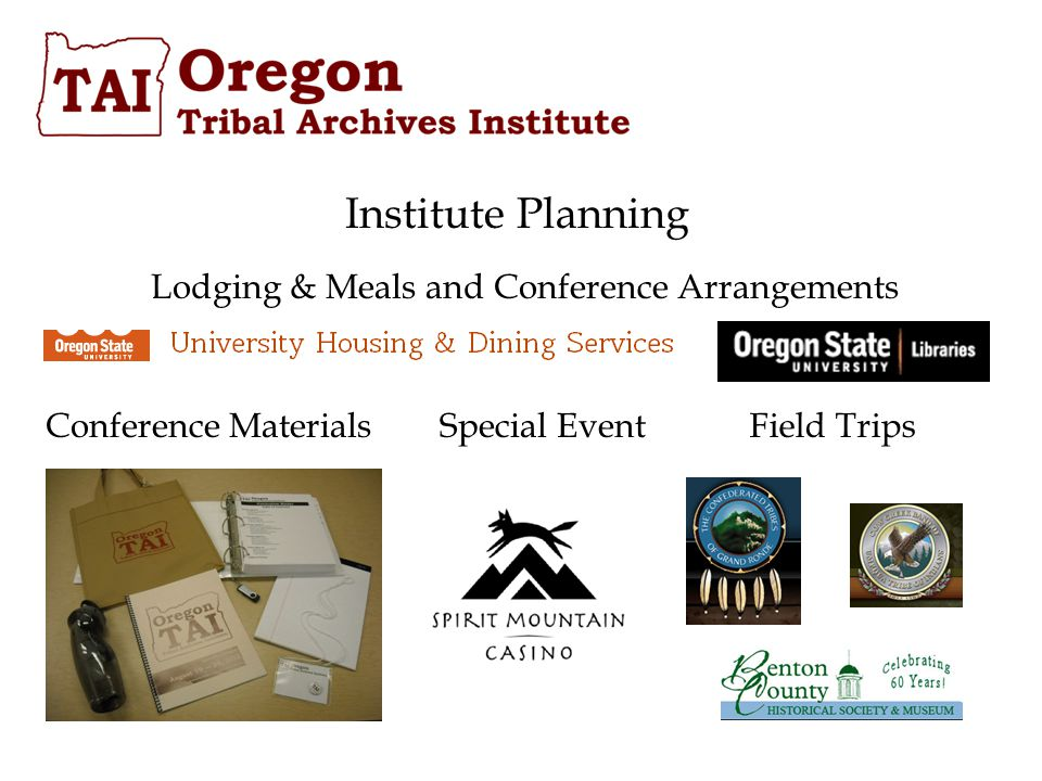 Institute Planning Field Trips Lodging & Meals and Conference Arrangements Special EventConference Materials