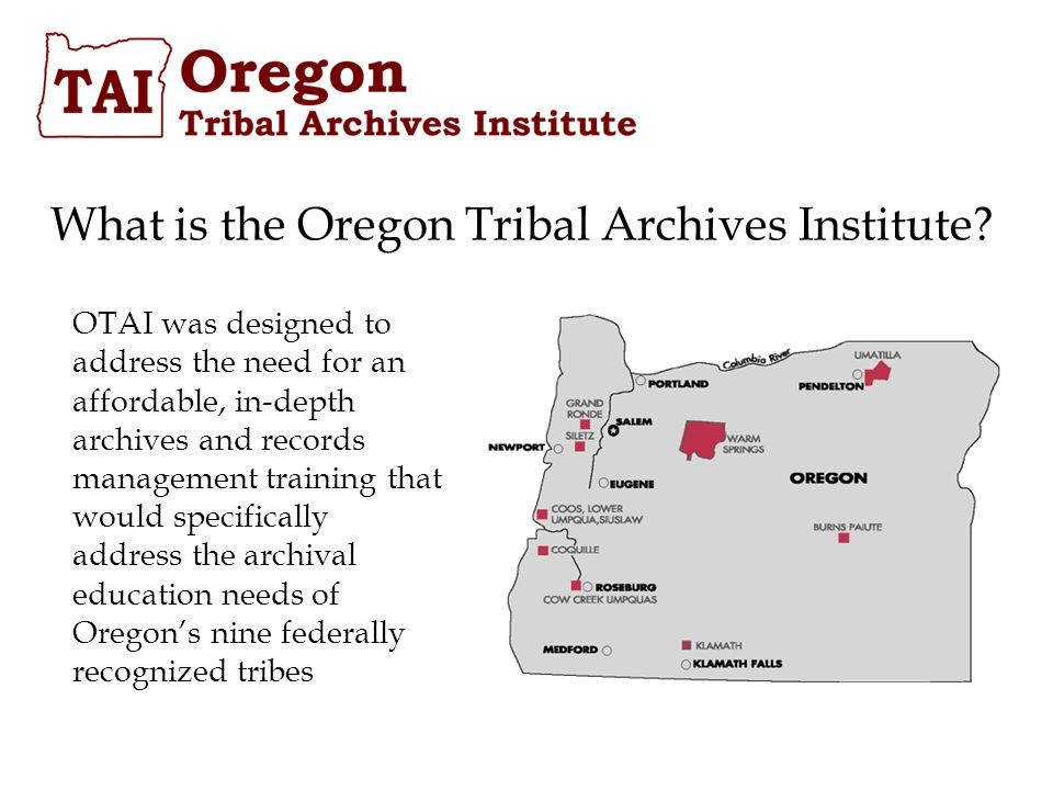 What is the Oregon Tribal Archives Institute.