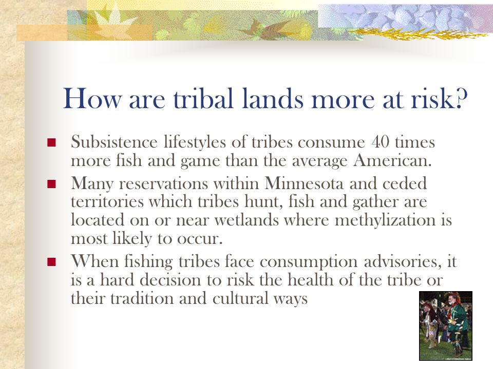 How are tribal lands more at risk.