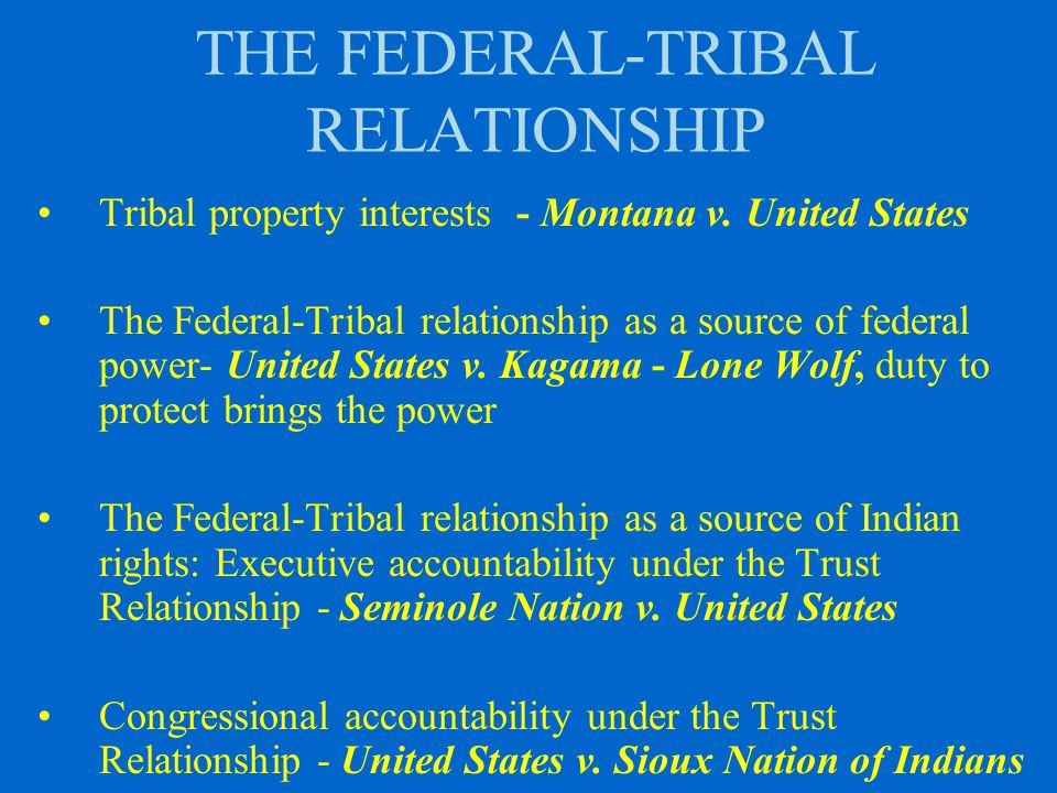 THE FEDERAL-TRIBAL RELATIONSHIP Tribal property interests - Montana v.