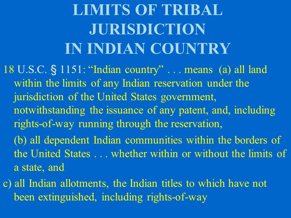 LIMITS OF TRIBAL JURISDICTION IN INDIAN COUNTRY 18 U.S.C.
