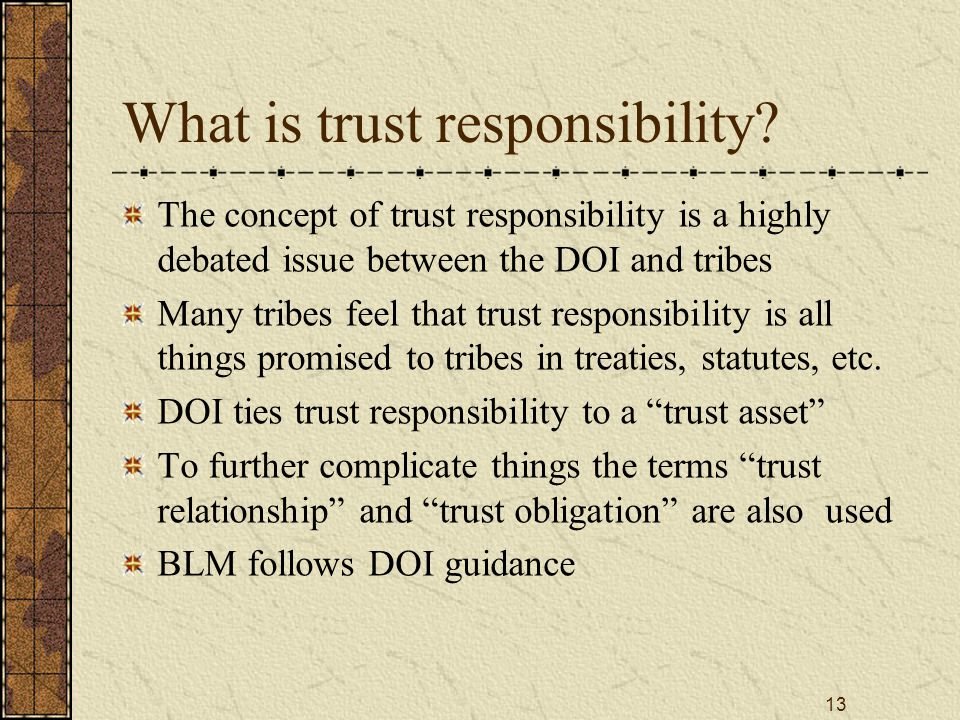 13 What is trust responsibility.
