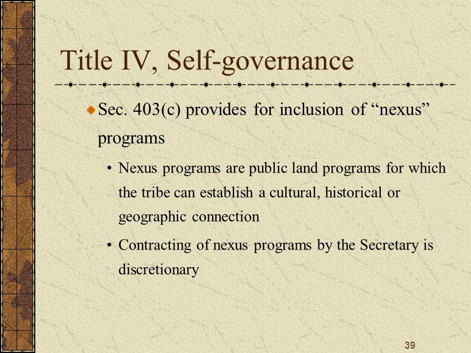 39 Title IV, Self-governance Sec.
