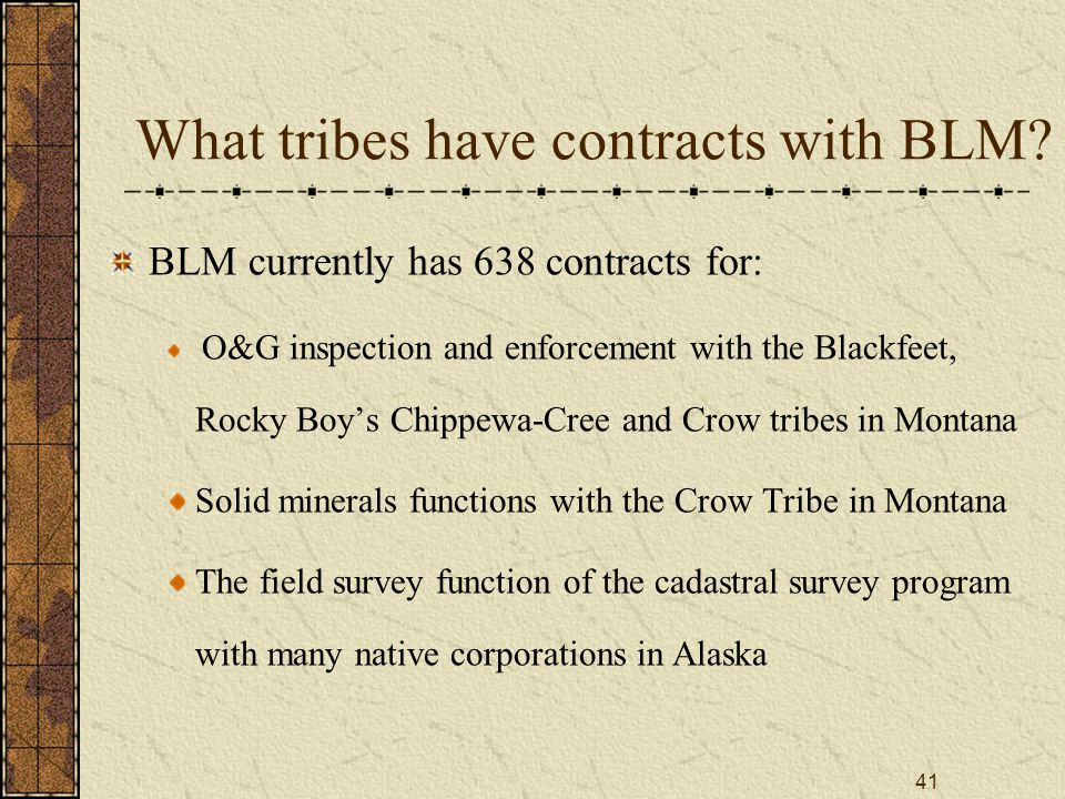 41 What tribes have contracts with BLM.