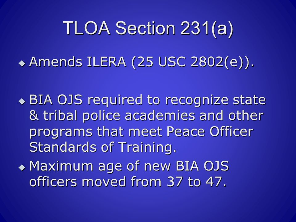 TLOA Section 231(a)  Amends ILERA (25 USC 2802(e)).