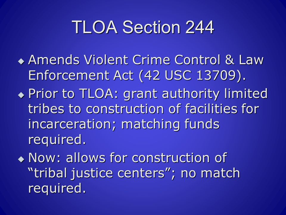 TLOA Section 244  Amends Violent Crime Control & Law Enforcement Act (42 USC 13709).