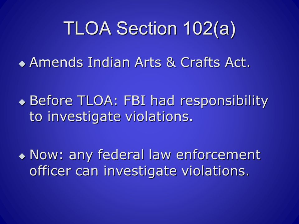 TLOA Section 102(a)  Amends Indian Arts & Crafts Act.