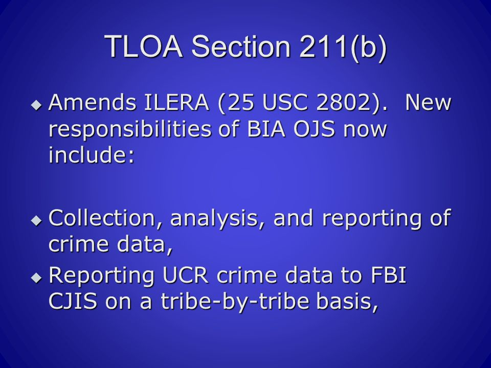 TLOA Section 211(b)  Amends ILERA (25 USC 2802).