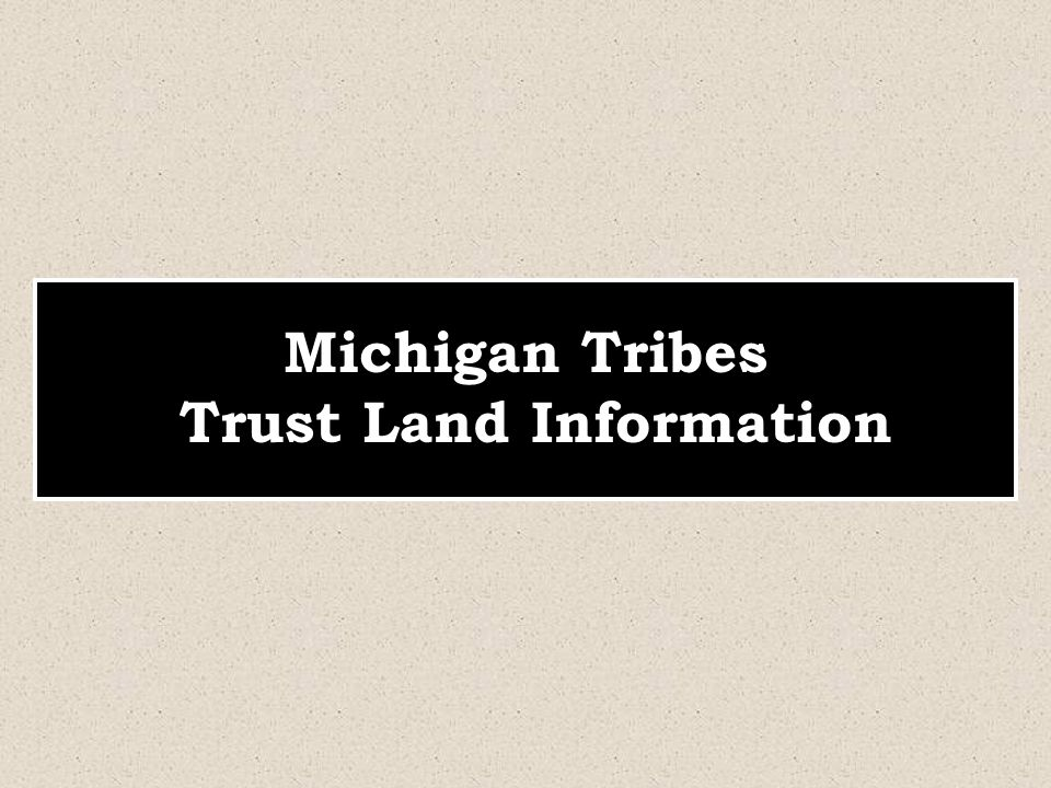 Michigan Tribes Trust Land Information