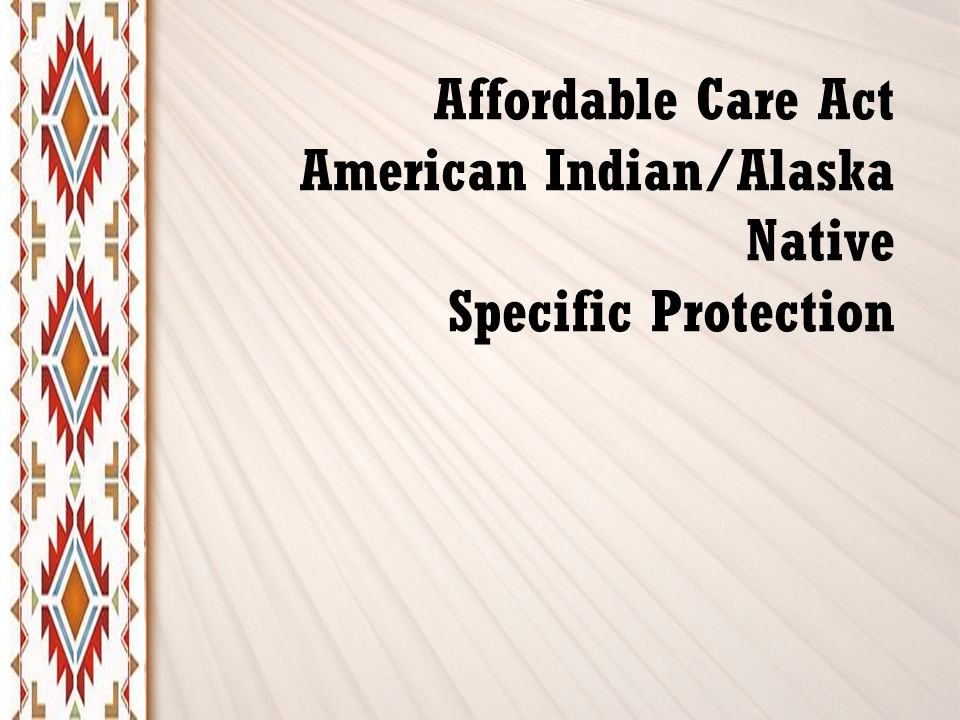 Affordable Care Act American Indian/Alaska Native Specific Protection
