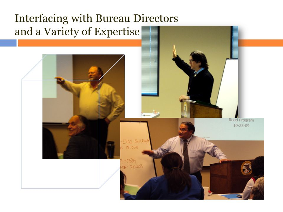 Interfacing with Bureau Directors and a Variety of Expertise