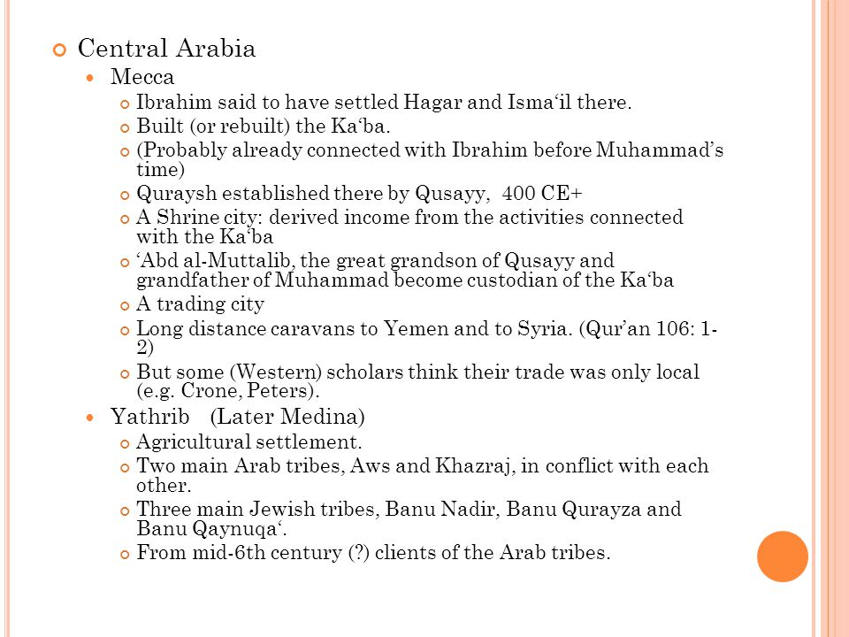 Central Arabia Mecca Ibrahim said to have settled Hagar and Isma'il there.
