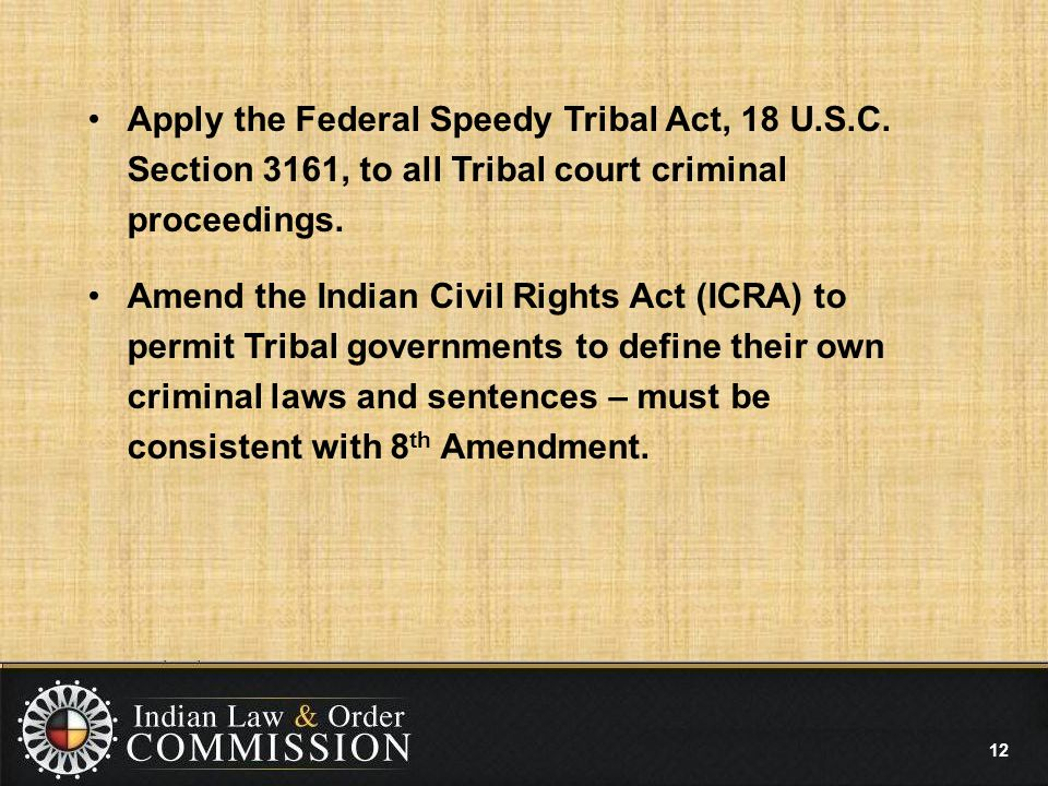 12 Apply the Federal Speedy Tribal Act, 18 U.S.C.
