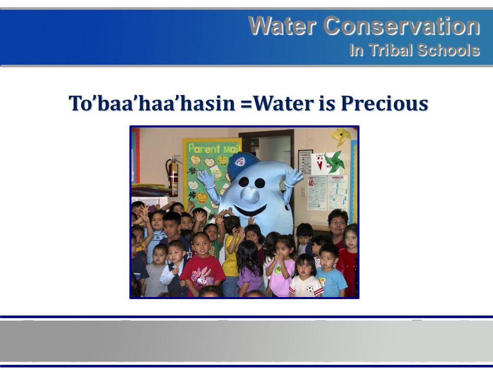 Water Conservation In Tribal Schools To'baa'haa'hasin =Water is Precious