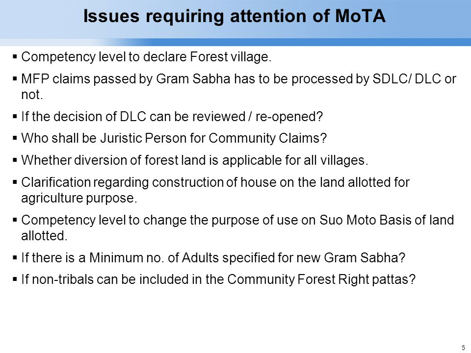 5 Issues requiring attention of MoTA  Competency level to declare Forest village.