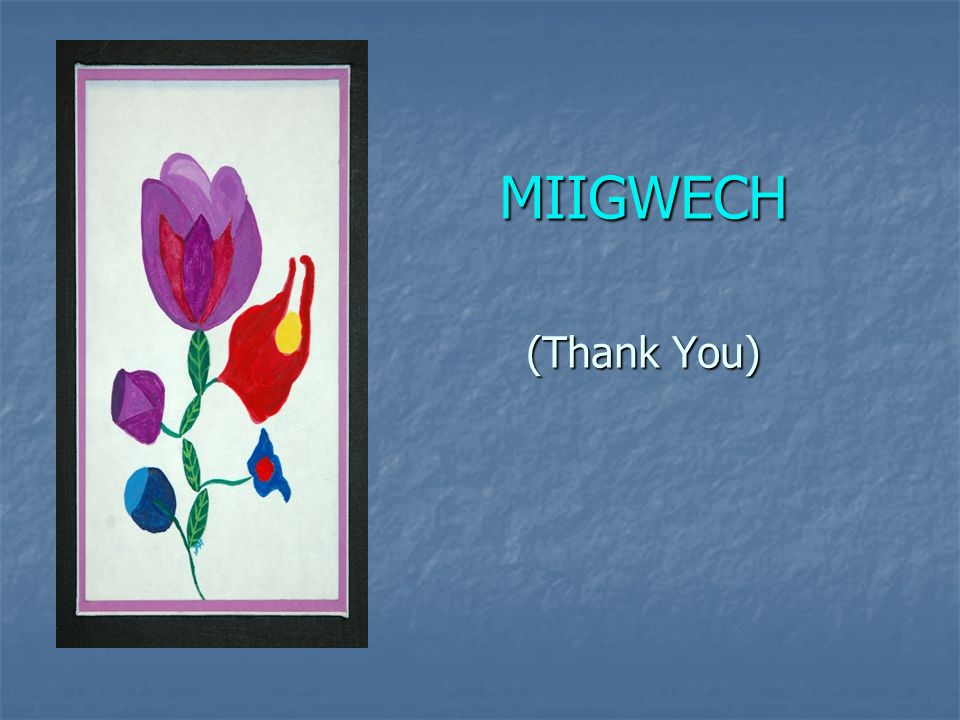 MIIGWECH (Thank You)