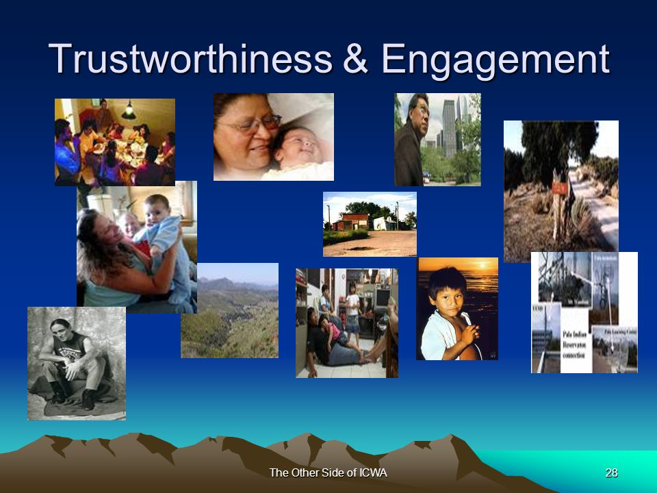 The Other Side of ICWA28 Trustworthiness & Engagement