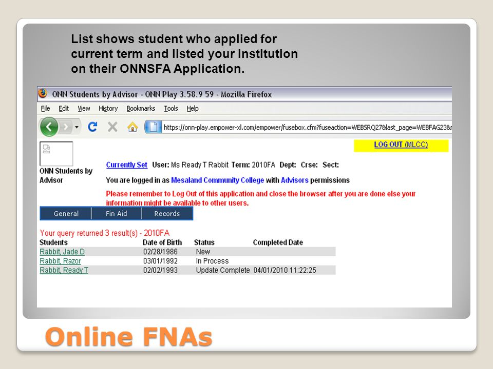 Online FNAs List shows student who applied for current term and listed your institution on their ONNSFA Application.