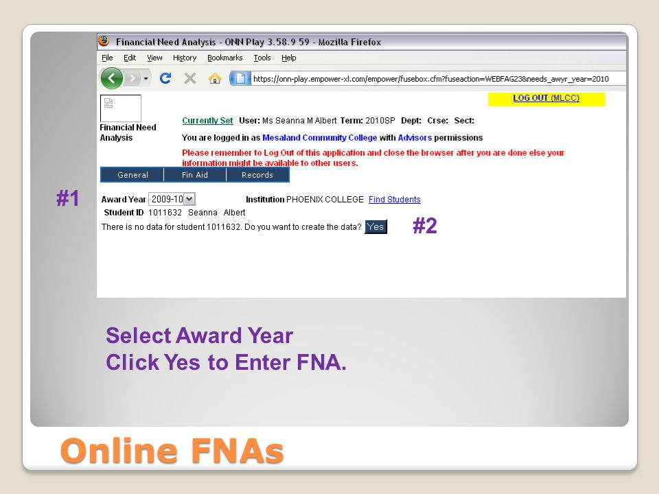 Online FNAs #1 Select Award Year Click Yes to Enter FNA. #2