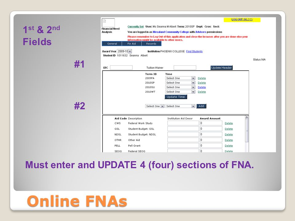 Online FNAs 1 st & 2 nd Fields Must enter and UPDATE 4 (four) sections of FNA. #2 #1