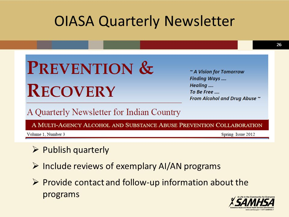 26 OIASA Quarterly Newsletter  Publish quarterly  Include reviews of exemplary AI/AN programs  Provide contact and follow-up information about the programs 26