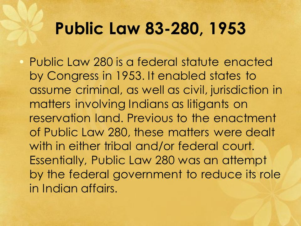 Public Law 83-280, 1953 Public Law 280 is a federal statute enacted by Congress in 1953.