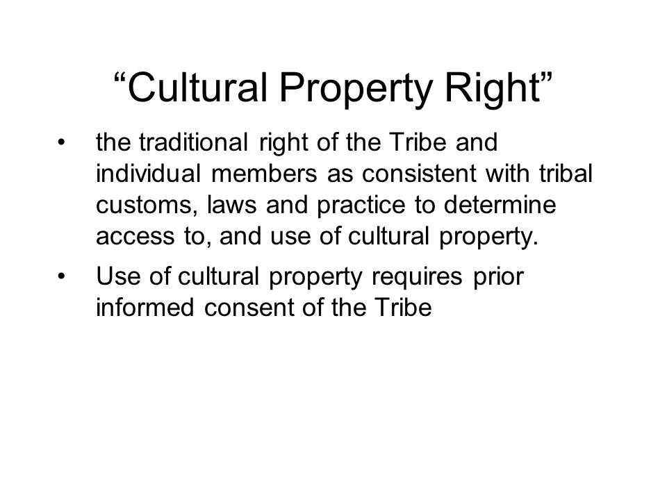 """""""Cultural Property Right"""" the traditional right of the Tribe and individual members as consistent with tribal customs, laws and practice to determine"""